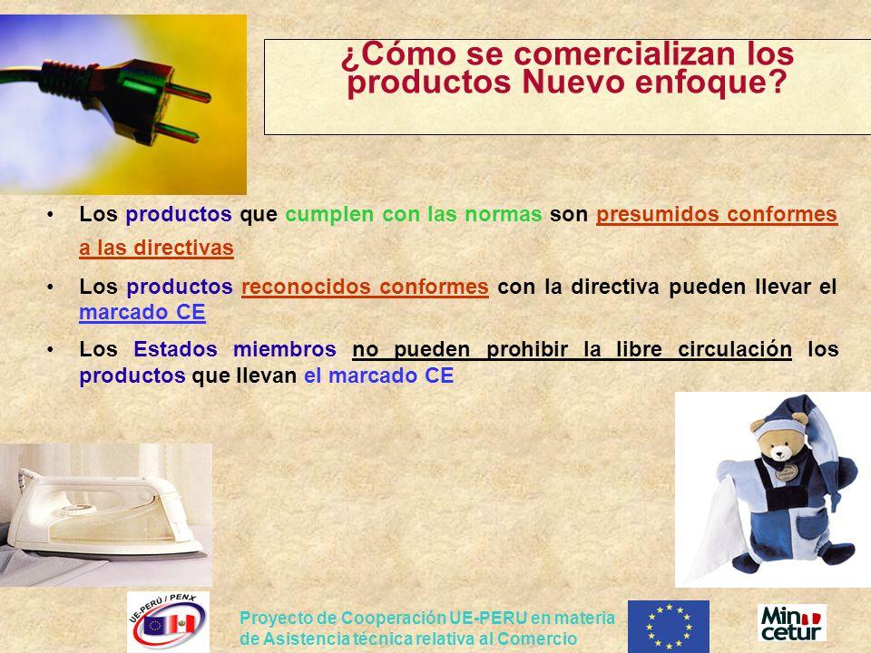 Proyecto de Cooperación UE-PERU en materia de Asistencia técnica relativa al Comercio ¿Cómo se comercializan los productos Nuevo enfoque? Los producto
