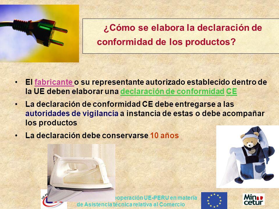 Proyecto de Cooperación UE-PERU en materia de Asistencia técnica relativa al Comercio ¿Cómo se elabora la declaración de conformidad de los productos?
