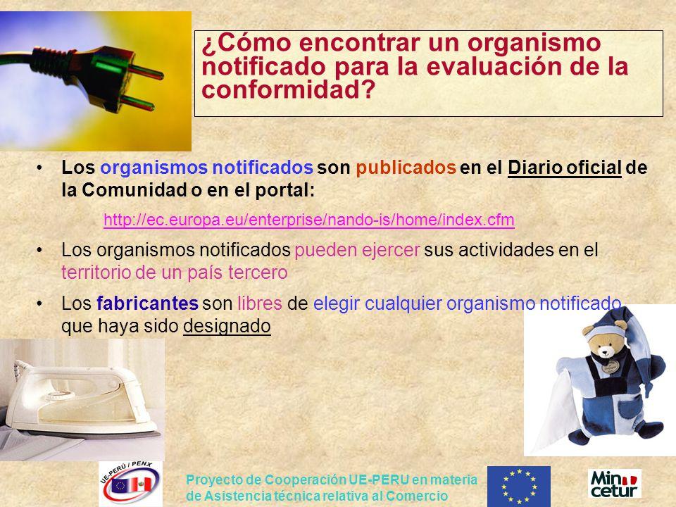 Proyecto de Cooperación UE-PERU en materia de Asistencia técnica relativa al Comercio ¿Cómo encontrar un organismo notificado para la evaluación de la