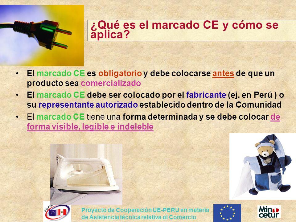 Proyecto de Cooperación UE-PERU en materia de Asistencia técnica relativa al Comercio ¿Qué es el marcado CE y cómo se aplica? El marcado CE es obligat