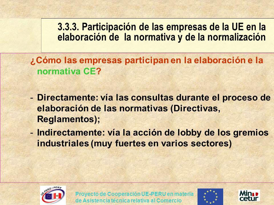 Proyecto de Cooperación UE-PERU en materia de Asistencia técnica relativa al Comercio ¿Cómo las empresas participan en la elaboración e la normativa C