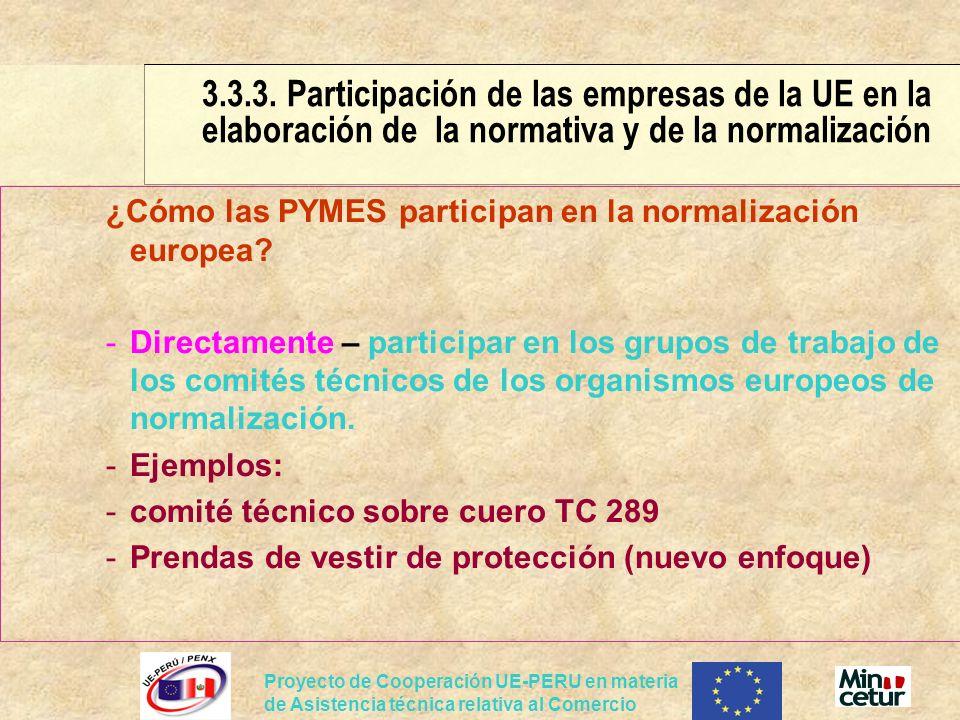 Proyecto de Cooperación UE-PERU en materia de Asistencia técnica relativa al Comercio ¿Cómo las PYMES participan en la normalización europea? -Directa