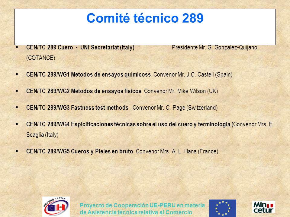 Proyecto de Cooperación UE-PERU en materia de Asistencia técnica relativa al Comercio Comité técnico 289 CEN/TC 289 Cuero - UNI Secretariat (Italy) Pr