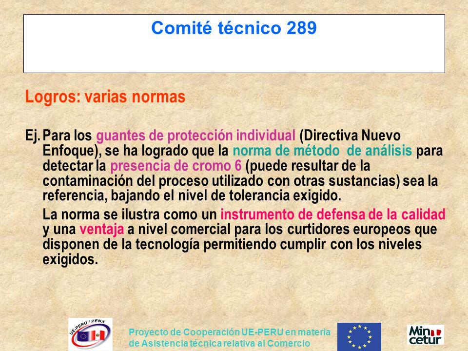 Proyecto de Cooperación UE-PERU en materia de Asistencia técnica relativa al Comercio Comité técnico 289 Logros: varias normas Ej.Para los guantes de