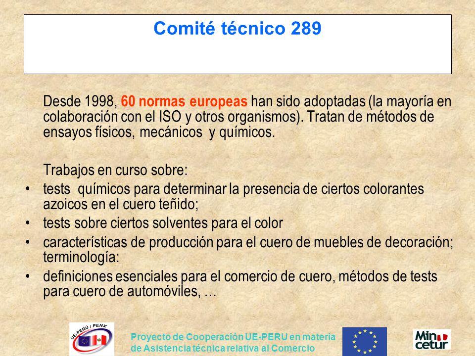 Proyecto de Cooperación UE-PERU en materia de Asistencia técnica relativa al Comercio Comité técnico 289 Desde 1998, 60 normas europeas han sido adopt