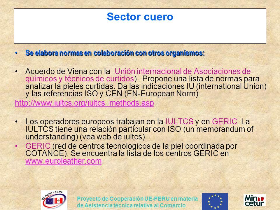 Proyecto de Cooperación UE-PERU en materia de Asistencia técnica relativa al Comercio Sector cuero Se elabora normas en colaboración con otros organis