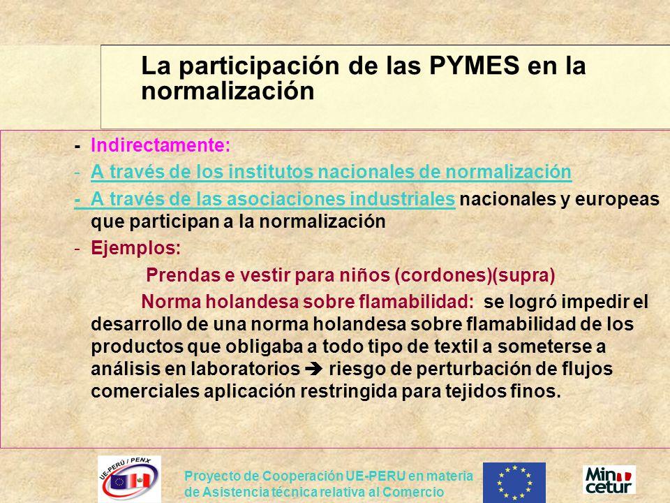 Proyecto de Cooperación UE-PERU en materia de Asistencia técnica relativa al Comercio - Indirectamente: -A través de los institutos nacionales de norm
