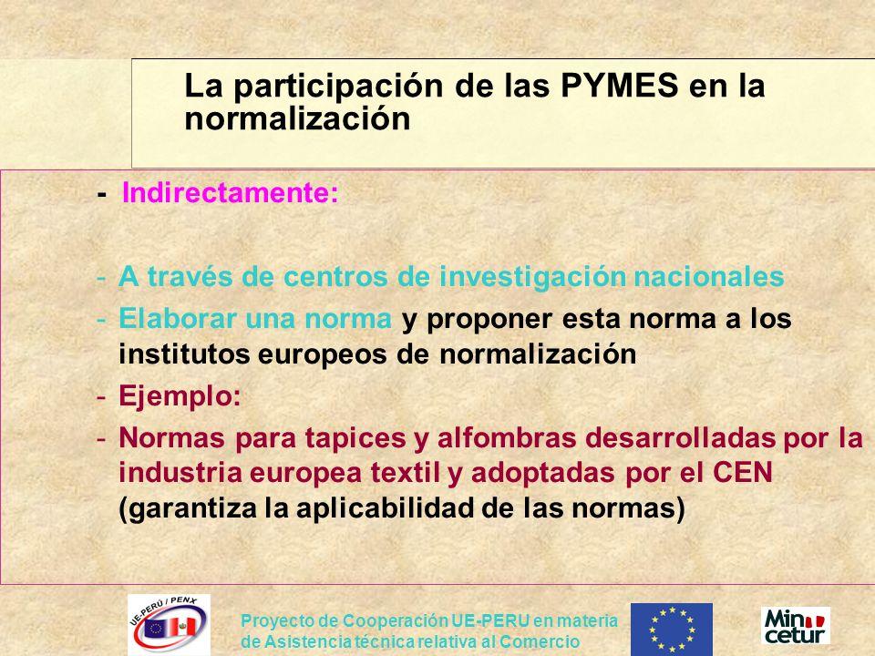 Proyecto de Cooperación UE-PERU en materia de Asistencia técnica relativa al Comercio - Indirectamente: -A través de centros de investigación nacional