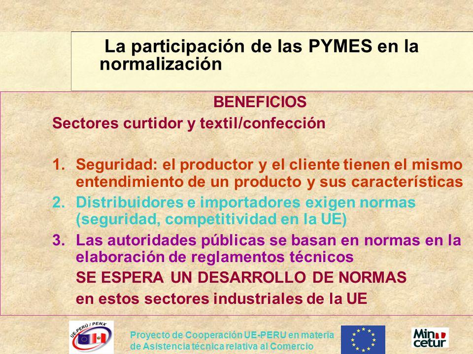 Proyecto de Cooperación UE-PERU en materia de Asistencia técnica relativa al Comercio BENEFICIOS Sectores curtidor y textil/confección 1.Seguridad: el