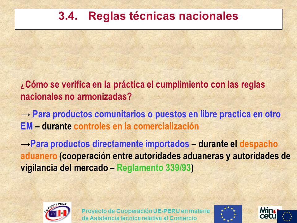 Proyecto de Cooperación UE-PERU en materia de Asistencia técnica relativa al Comercio 3.4.Reglas técnicas nacionales ¿ Cómo se verifica en la práctica
