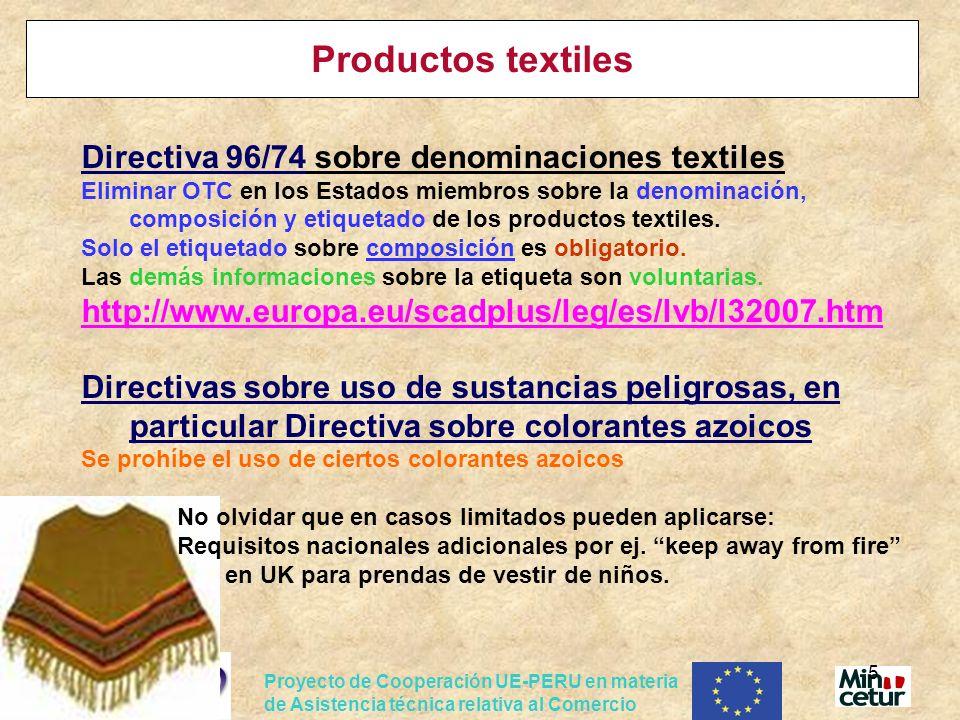 Proyecto de Cooperación UE-PERU en materia de Asistencia técnica relativa al Comercio 5 Productos textiles Directiva 96/74 sobre denominaciones textil