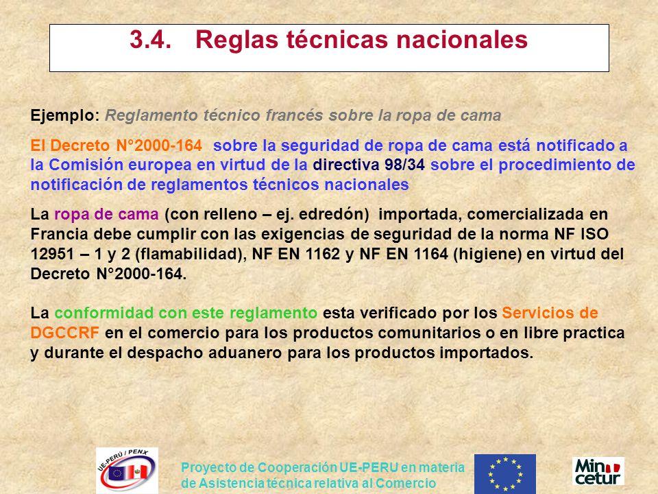 Proyecto de Cooperación UE-PERU en materia de Asistencia técnica relativa al Comercio 3.4.Reglas técnicas nacionales Ejemplo: Reglamento técnico franc