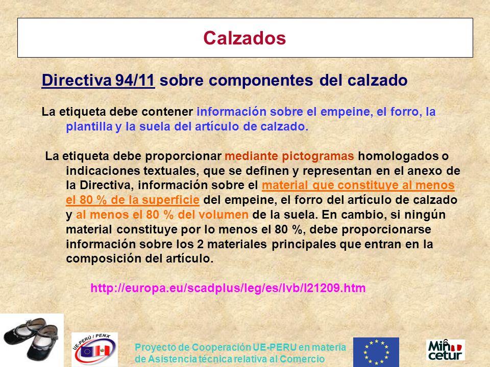 Proyecto de Cooperación UE-PERU en materia de Asistencia técnica relativa al Comercio 6 Calzados Directiva 94/11 sobre componentes del calzado La etiq