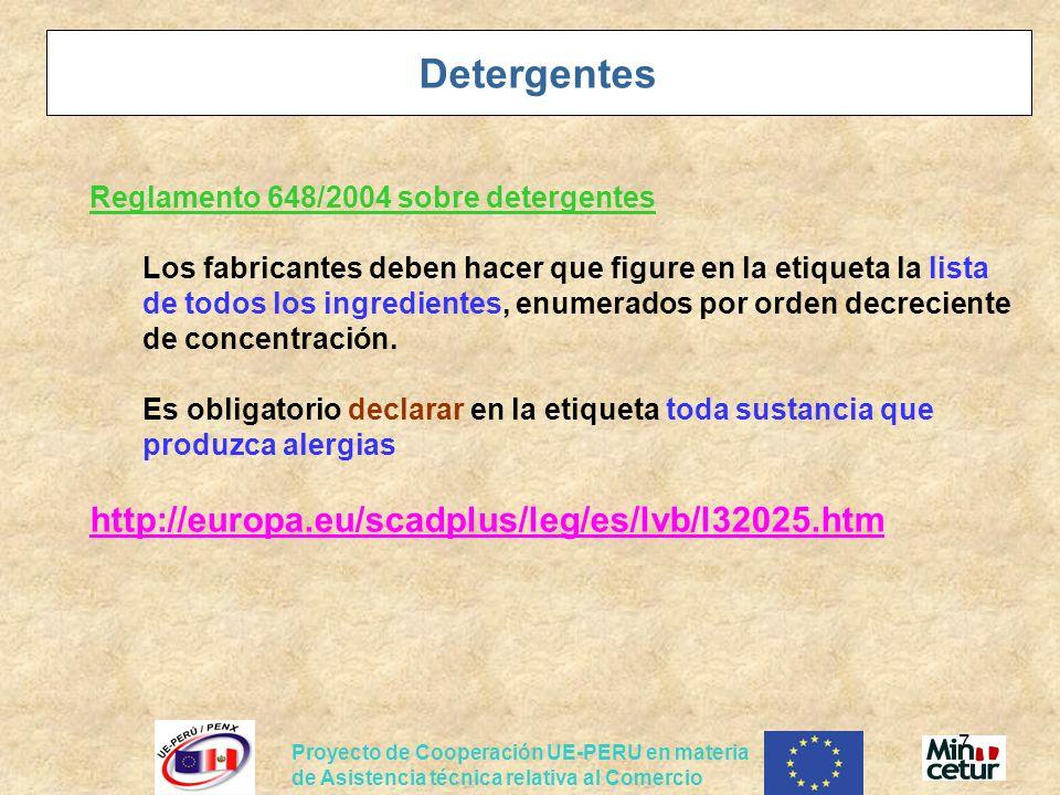 Proyecto de Cooperación UE-PERU en materia de Asistencia técnica relativa al Comercio 7 Detergentes Reglamento 648/2004 sobre detergentes Los fabrican