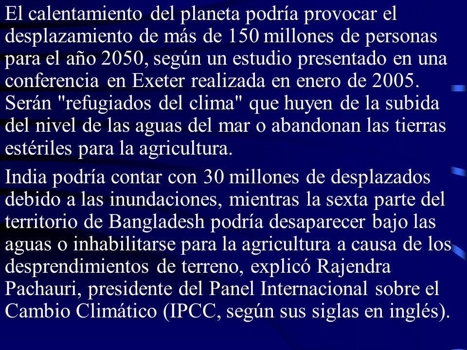 El calentamiento del planeta podría provocar el desplazamiento de más de 150 millones de personas para el año 2050, según un estudio presentado en una