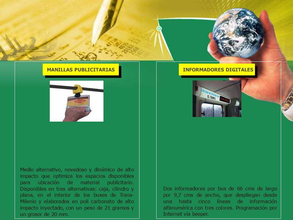 MANILLAS PUBLICITARIAS Medio alternativo, novedoso y dinámico de alto impacto que optimiza los espacios disponibles para ubicación de material publici