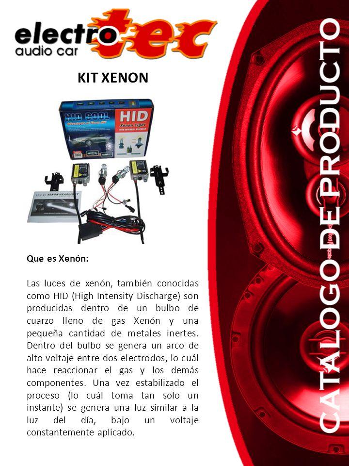 KIT XENON Que es Xenón: Las luces de xenón, también conocidas como HID (High Intensity Discharge) son producidas dentro de un bulbo de cuarzo lleno de