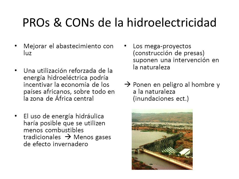 PROs & CONs de la hidroelectricidad Mejorar el abastecimiento con luz Una utilización reforzada de la energía hidroeléctrica podría incentivar la econ