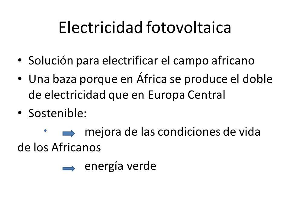 Electricidad fotovoltaica Solución para electrificar el campo africano Una baza porque en África se produce el doble de electricidad que en Europa Cen