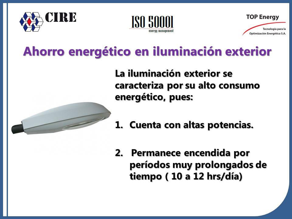 La iluminación exterior se caracteriza por su alto consumo energético, pues: 1.Cuenta con altas potencias. 2. Permanece encendida por períodos muy pro