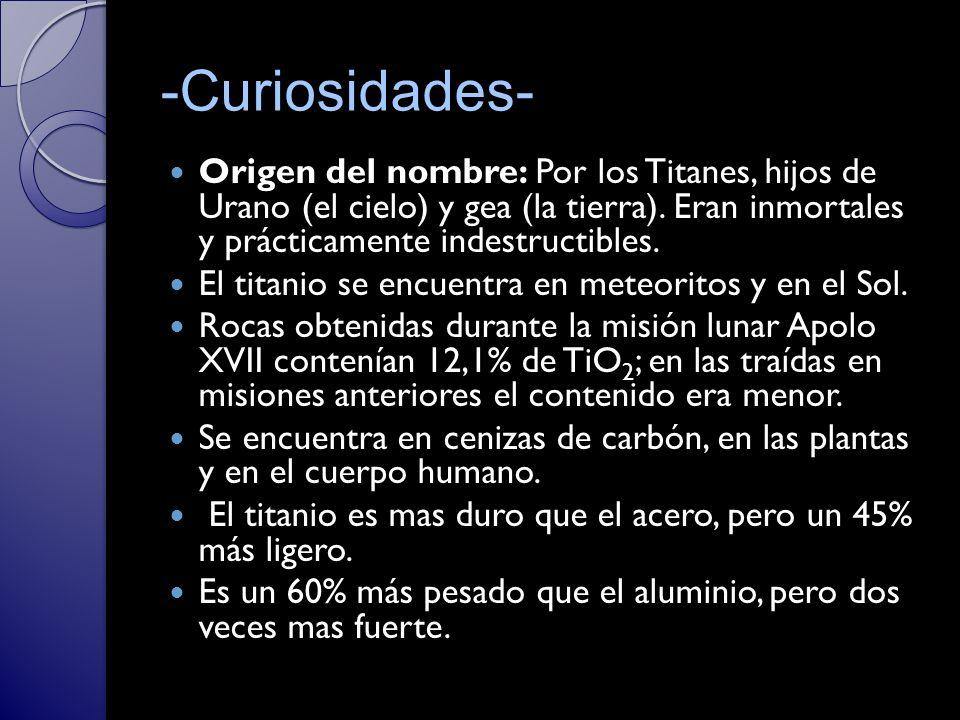 -Curiosidades- Origen del nombre: Por los Titanes, hijos de Urano (el cielo) y gea (la tierra).
