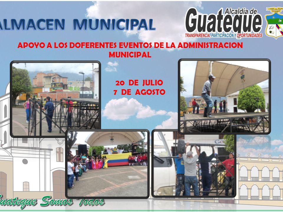 APOYO A LOS DOFERENTES EVENTOS DE LA ADMINISTRACION MUNICIPAL 20 DE JULIO 7 DE AGOSTO