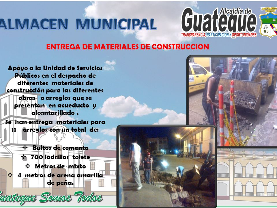 ENTREGA DE MATERIALES DE CONSTRUCCION Apoyo a la Unidad de Servicios Públicos en el despacho de diferentes materiales de construcción para las diferen