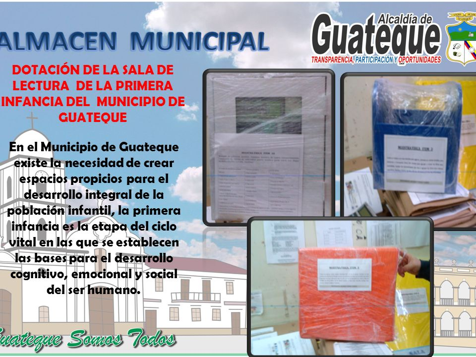 DOTACIÓN DE LA SALA DE LECTURA DE LA PRIMERA INFANCIA DEL MUNICIPIO DE GUATEQUE En el Municipio de Guateque existe la necesidad de crear espacios prop