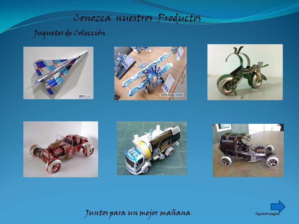 Conozca nuestros Productos Juguetes de Colección Siguiente pagina Juntos para un mejor mañana