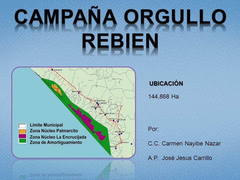 Por: C.C. Carmen Nayibe Nazar A.P. José Jesus Carrillo UBICACIÓN 144,868 Ha