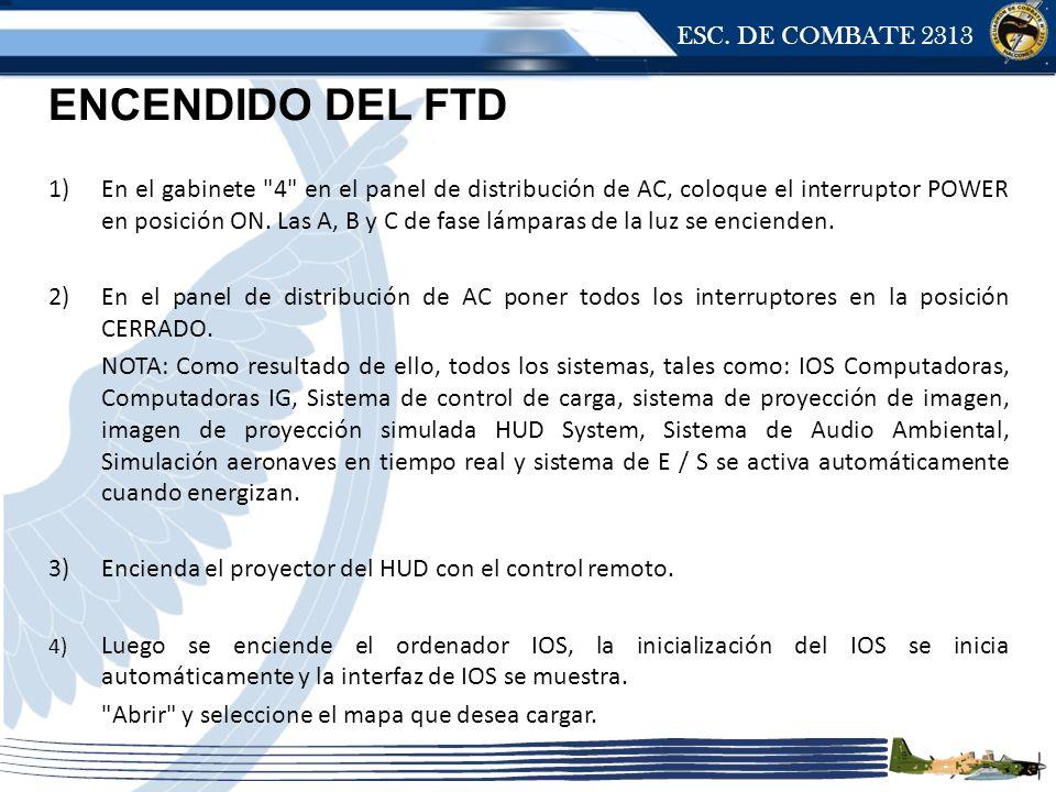 ESC. DE COMBATE 2313 ENCENDIDO DEL FTD 1)En el gabinete