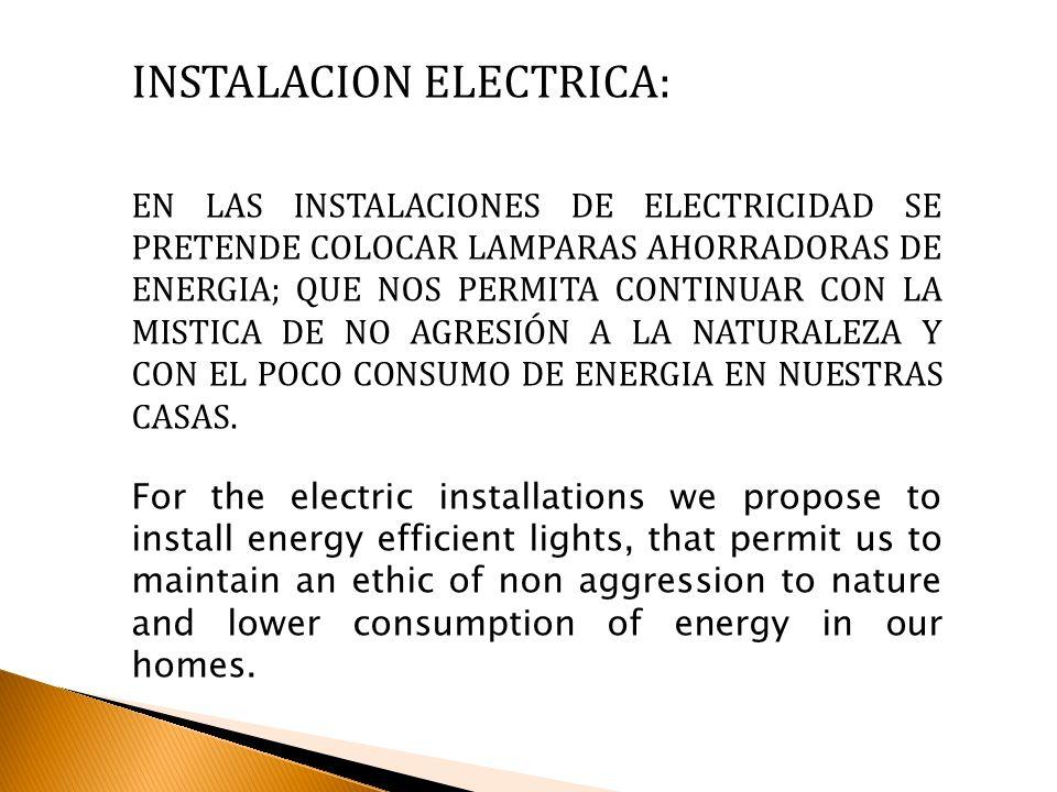 INSTALACION ELECTRICA: EN LAS INSTALACIONES DE ELECTRICIDAD SE PRETENDE COLOCAR LAMPARAS AHORRADORAS DE ENERGIA; QUE NOS PERMITA CONTINUAR CON LA MIST