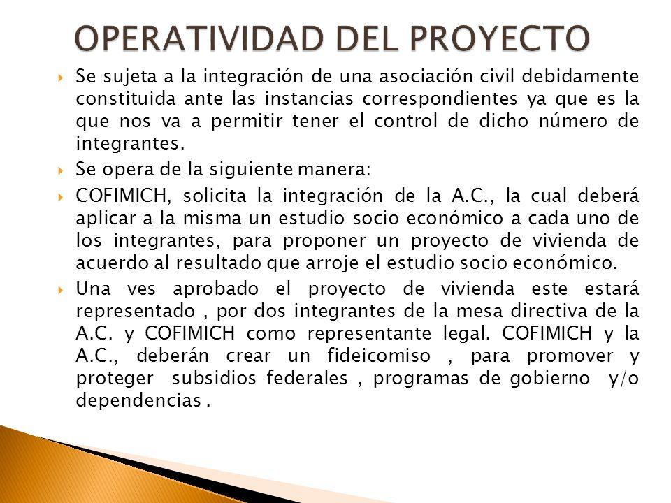 Se sujeta a la integración de una asociación civil debidamente constituida ante las instancias correspondientes ya que es la que nos va a permitir ten