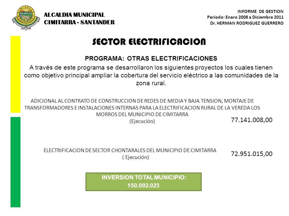 SECTOR ELECTRIFICACION PROGRAMA: OTRAS ELECTRIFICACIONES A través de este programa se desarrollaron los siguientes proyectos los cuales tienen como ob