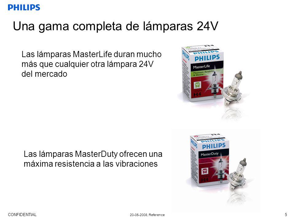CONFIDENTIAL 20-05-2008, Reference 5 Una gama completa de lámparas 24V Las lámparas MasterLife duran mucho más que cualquier otra lámpara 24V del mercado Las lámparas MasterDuty ofrecen una máxima resistencia a las vibraciones