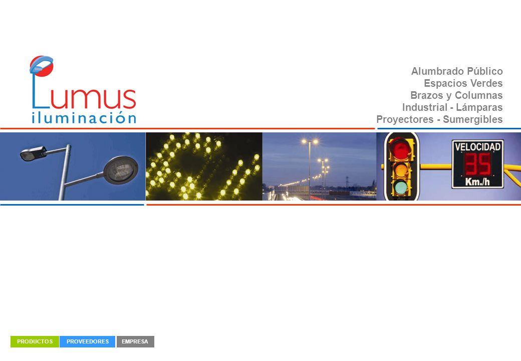 Alumbrado Público Espacios Verdes Brazos y Columnas Industrial - Lámparas Proyectores - Sumergibles PRODUCTOSPROVEEDORESEMPRESA