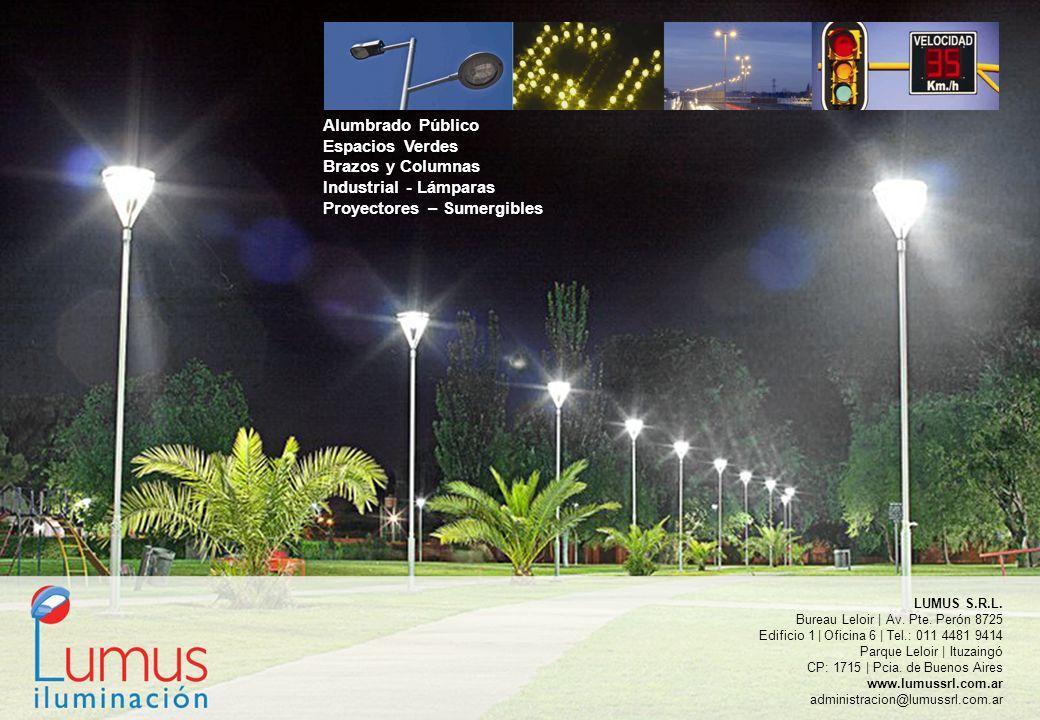 Alumbrado Público Espacios Verdes Brazos y Columnas Industrial - Lámparas Proyectores – Sumergibles LUMUS S.R.L. Bureau Leloir | Av. Pte. Perón 8725 E