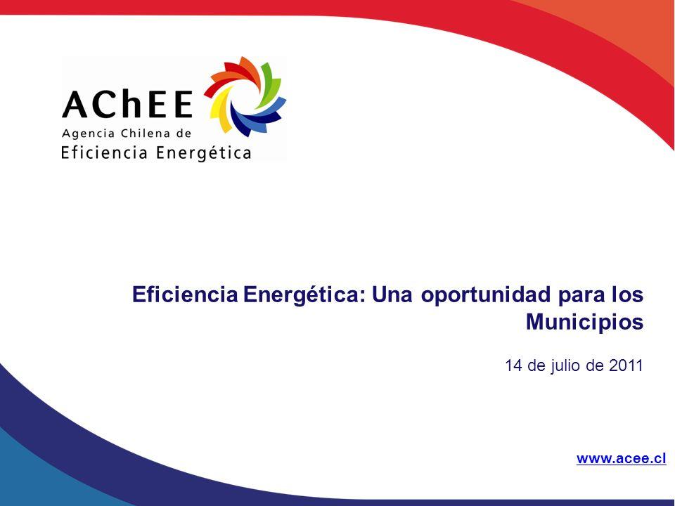 www.acee.cl Eficiencia Energética: Una oportunidad para los Municipios 14 de julio de 2011