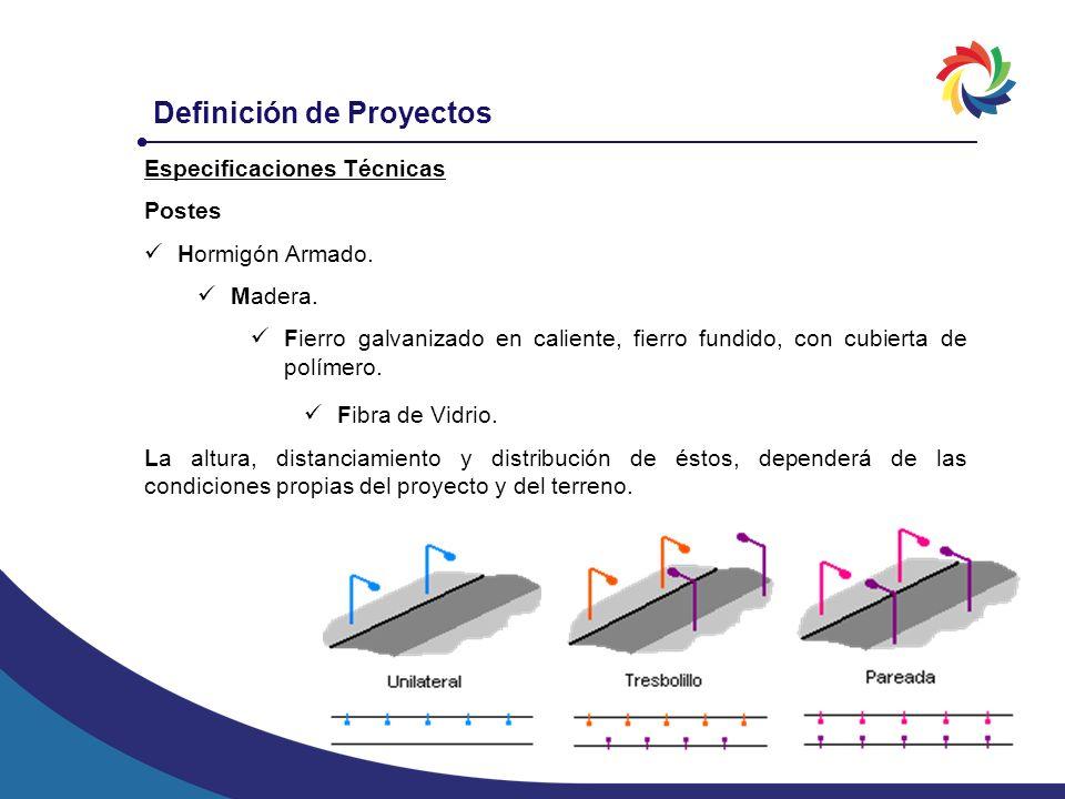 Definición de Proyectos Especificaciones Técnicas Postes Hormigón Armado. Madera. Fierro galvanizado en caliente, fierro fundido, con cubierta de polí