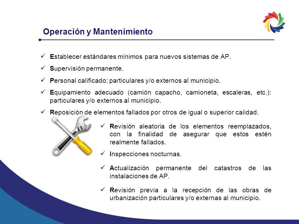 Operación y Mantenimiento Establecer estándares mínimos para nuevos sistemas de AP. Supervisión permanente. Personal calificado: particulares y/o exte
