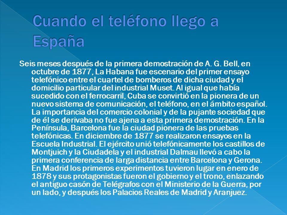 Seis meses después de la primera demostración de A. G. Bell, en octubre de 1877, La Habana fue escenario del primer ensayo telefónico entre el cuartel
