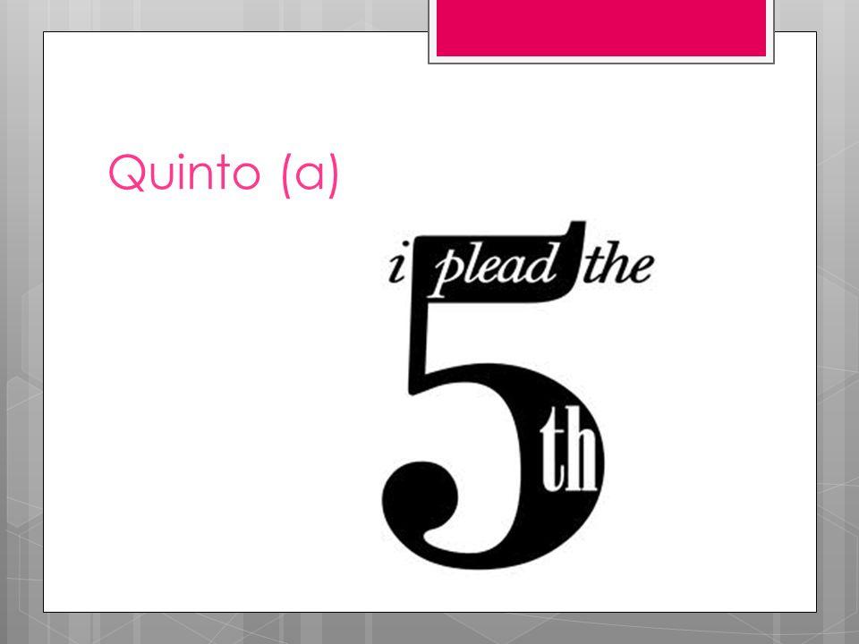 Quinto (a)