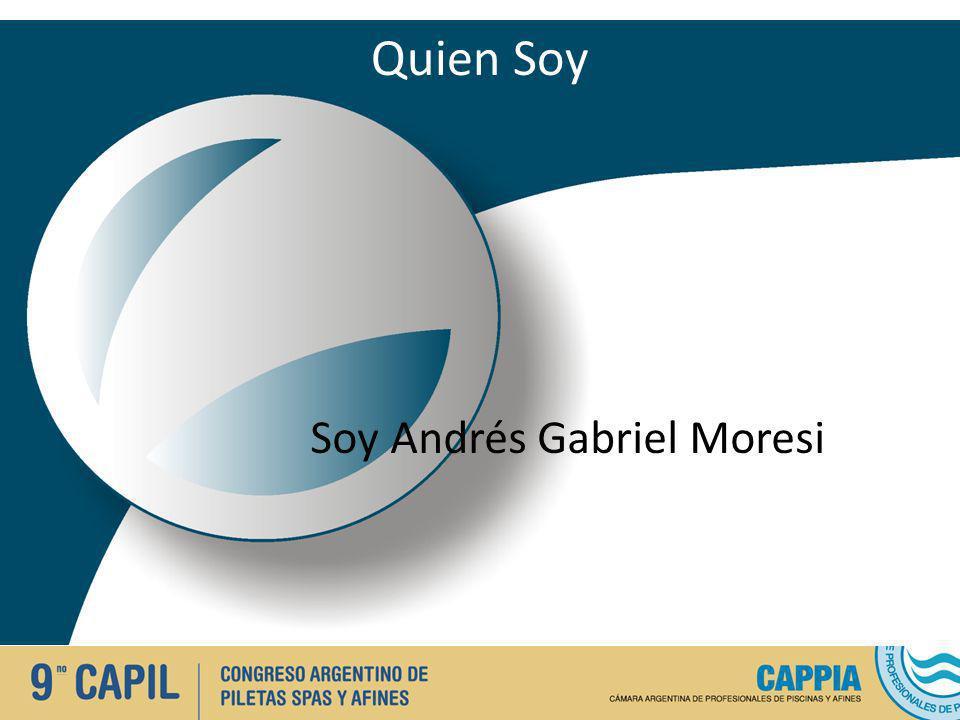 Quien Soy Soy Andrés Gabriel Moresi
