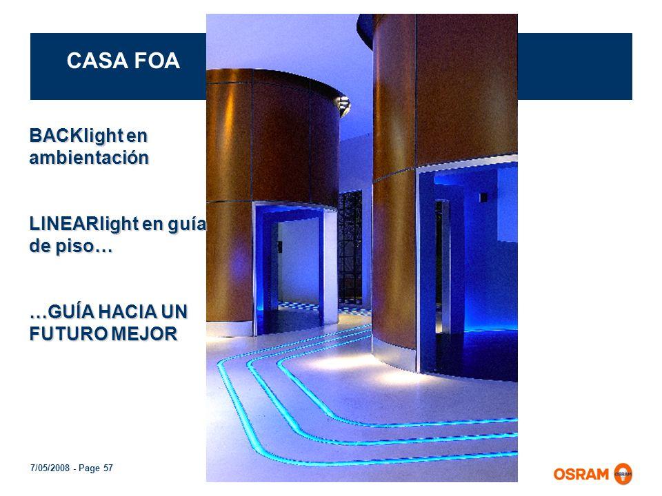 7/05/2008 - Page 56 Primera iluminación de fachadas con LEDs Edificio Hewlett Packard LINEARlights Consumo total 1600W