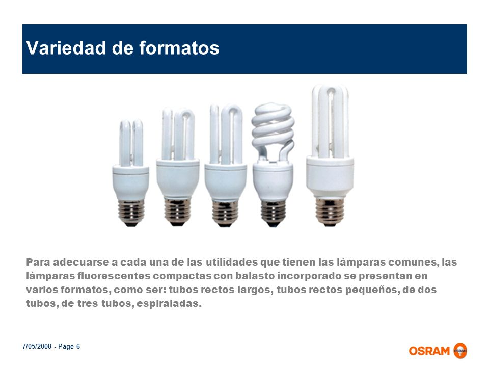 7/05/2008 - Page 5 Limitaciones de las lámparas de bajo consumo Cantidad de encendidos y apagados No se puedem dimerizar Dan el total de luz entre 1.5