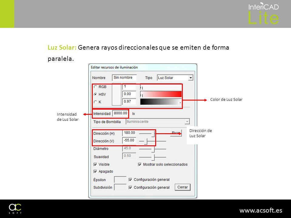 www.acsoft.es Luz Solar: Genera rayos direccionales que se emiten de forma paralela. Color de Luz Solar Dirección de Luz Solar Intensidad de Luz Solar