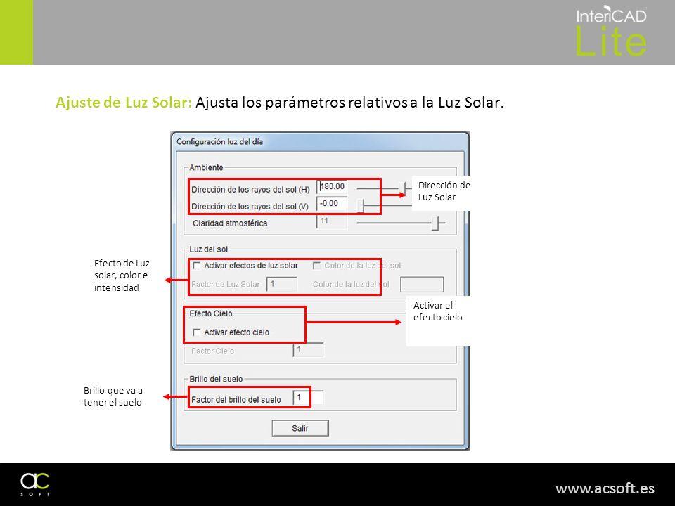 www.acsoft.es Ajuste de Luz Solar: Ajusta los parámetros relativos a la Luz Solar. Efecto de Luz solar, color e intensidad Dirección de Luz Solar Bril