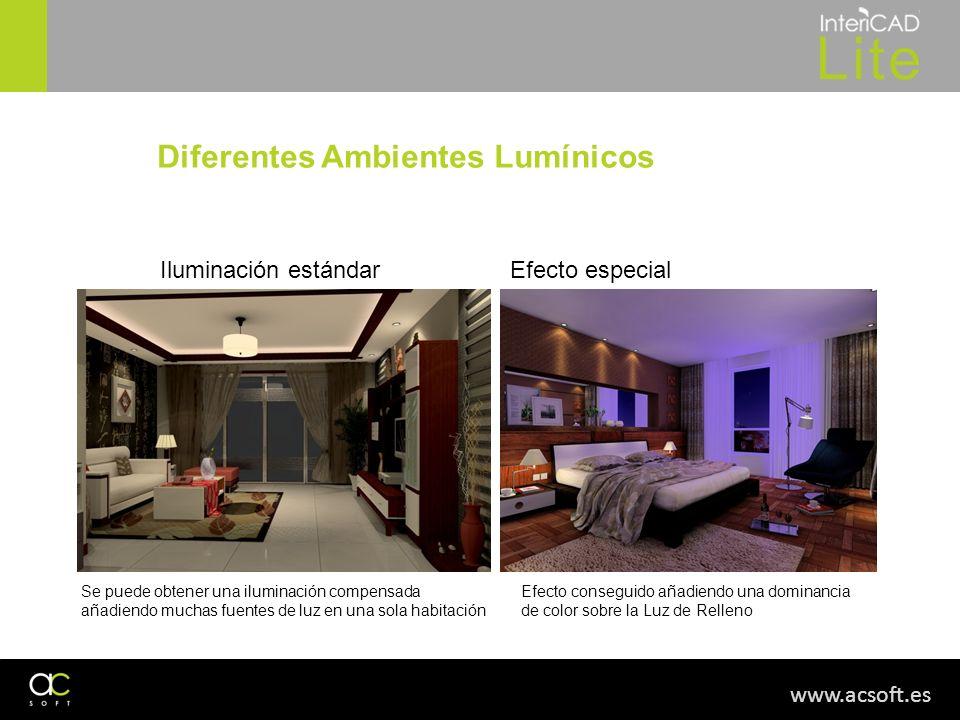 www.acsoft.es Diferentes Ambientes Lumínicos Iluminación estándarEfecto especial Se puede obtener una iluminación compensada añadiendo muchas fuentes