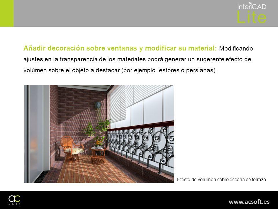 www.acsoft.es Efecto de volúmen sobre escena de terraza Añadir decoración sobre ventanas y modificar su material: Modificando ajustes en la transparen