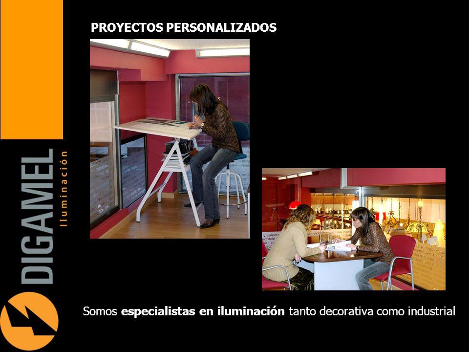 Somos especialistas en iluminación tanto decorativa como industrial PROYECTOS PERSONALIZADOS